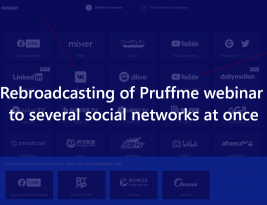 Rebroadcasting of Pruffme webinar to several social networks